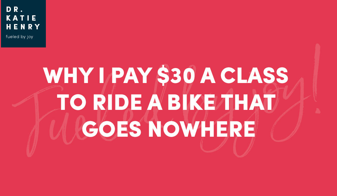 Why I Pay $30 a Class to Ride a Bike that Goes Nowhere