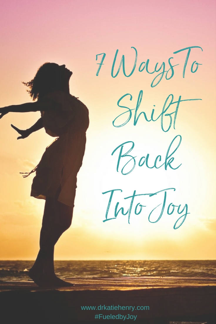 7 Ways to Shift Back Into Joy